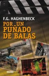 Por un puñado de balas; F. G. Haghenbeck